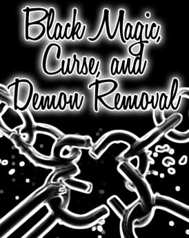 Black Magic, Curse, and Demon Removal