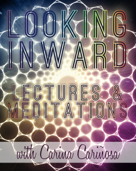 Looking Inward Lectures & Meditations