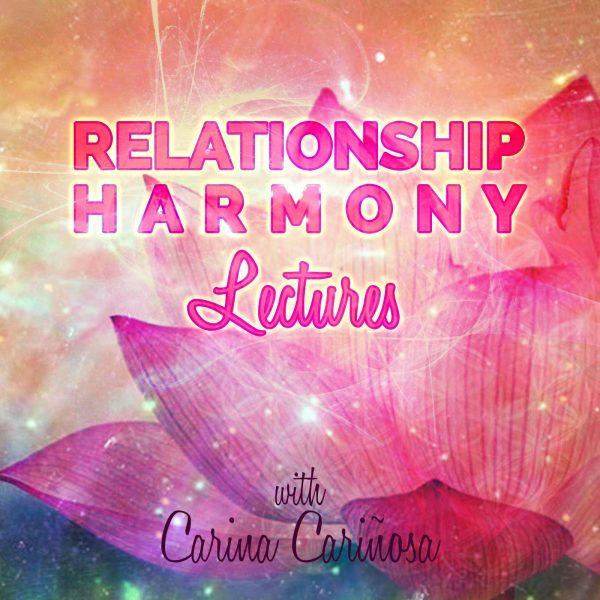 Carina Carinosa Relationship Harmony Lectures